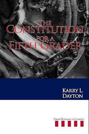 The Constitution for a Fifth Grader