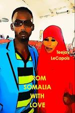 From Somalia with Love af Teejay LeCapois