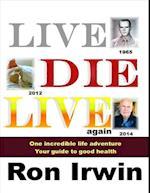 Live Die Live Again af Ron Irwin