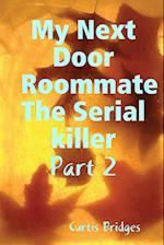 My Next Door Roommate The Serial killer