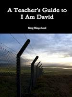 A Teacher's Guide to I Am David