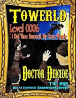 Towerld Level 0006: I Bid Thee Farewell, My Dear Wendy af Doctor Deicide