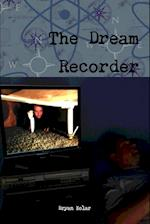 The Dream Recorder af Bryan Kolar