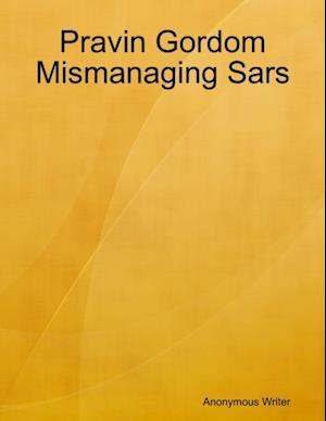 Pravin Gordom Mismanaging Sars