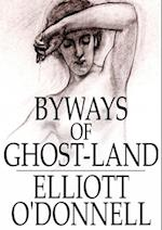Byways of Ghost-Land af Elliott O'donnell