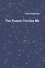 The Poems Choose Me af Kristy Rulebreaker