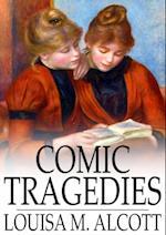 Comic Tragedies af Louisa M. Alcott