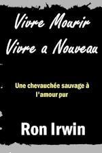 Vivre Mourir Vivre a Nouveau af Ron Irwin