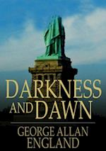 Darkness and Dawn af George Allan England