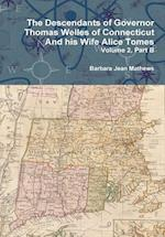 The Descendants of Governor Thomas Welles of Connecticut and his Wife Alice Tomes, Volume 2, Part B af Barbara Jean Mathews