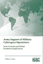 Army Support of Military Cyberspace Operations: Joint Contexts and Global Escalation Implications af U.s. Army War College, Strategic Studies Institute, Jeffrey L. Caton
