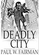 Deadly City af Paul W. Fairman