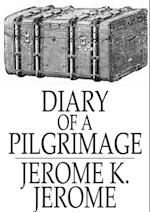 Diary of a Pilgrimage af Jerome K. Jerome