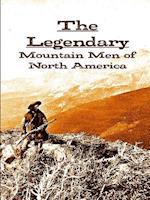 The Legendary Mountain Men of North America af J. P. Walker