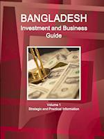 Bangladesh Investment and Business Guide Volume 1 Strategic and Practical Information af Inc Ibp