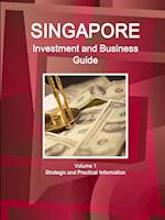 Singapore Investment and Business Guide Volume 1 Strategic and Practical Information af Inc Ibp