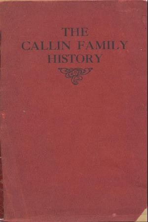 Bog, hæftet Callin Family History - 1911 af George W. Callin
