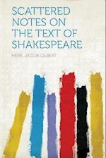 Scattered Notes on the Text of Shakespeare