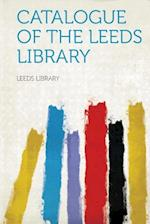 Catalogue of the Leeds Library af Leeds Library