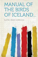 Manual of the Birds of Iceland... af Henry Horrocks Slater