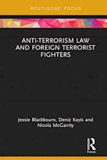 Anti-Terrorism Law and Foreign Terrorist Fighters (Routledge Research in Terrorism and the Law)