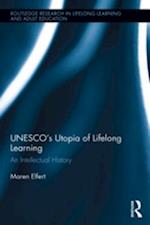 UNESCO's Utopia of Lifelong Learning (Routledge Research in Lifelong Learning and Adult Education)
