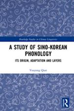 Study of Sino-Korean Phonology (Routledge Studies in Chinese Linguistics)