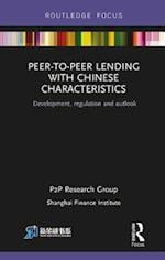 Peer-to-Peer Lending with Chinese Characteristics: Development, Regulation and Outlook af Shanghai Finance Institute P2P Research Group