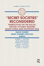 Secret Societies Reconsidered: Perspectives on the Social History of Early Modern South China and Southeast Asia