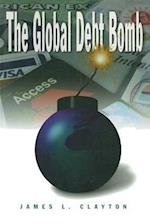 Global Debt Bomb af James L. Clayton