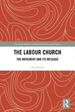 Labour Church (Routledge Studies in Radical History and Politics)