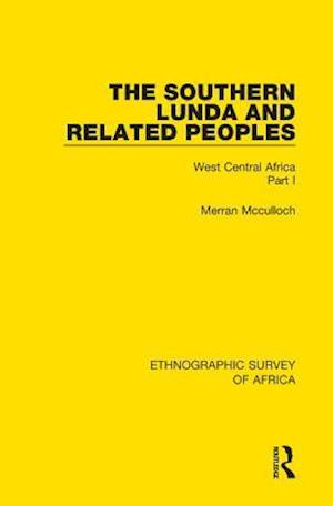 Southern Lunda and Related Peoples (Northern Rhodesia, Belgian Congo, Angola) af Merran Mcculloch