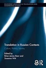 Translation in Russian Contexts (Routledge Advances in Translation and Interpreting Studies)