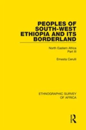 Peoples of South-West Ethiopia and Its Borderland af Ernesta Cerulli