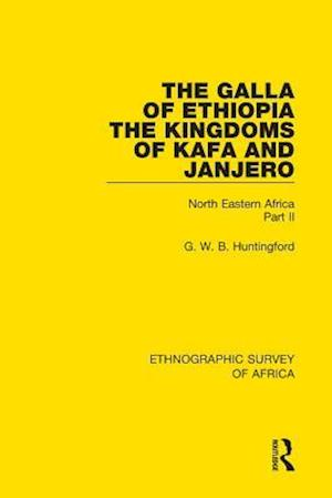 Galla of EthiopiaThe Kingdoms of Kafa and Janjero af G. W. B. Huntingford