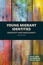 Young Migrant Identities (Youth Young Adulthood and Society)
