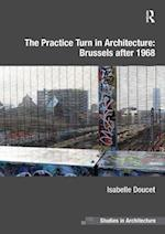 Practice Turn in Architecture: Brussels after 1968 af Isabelle Doucet