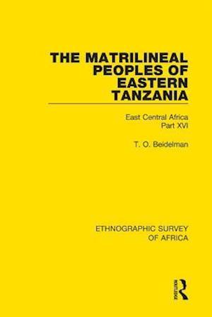 Matrilineal Peoples of Eastern Tanzania (Zaramo, Luguru, Kaguru, Ngulu) af T. O. Beidelman