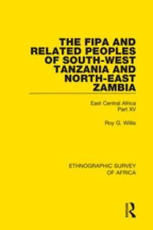 Fipa and Related Peoples of South-West Tanzania and North-East Zambia af Roy G. Willis