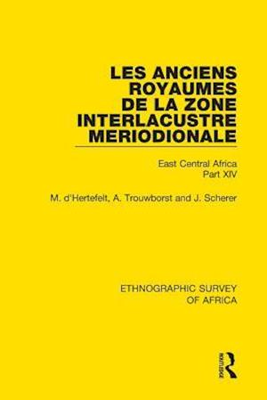 Les Anciens Royaumes de la Zone Interlacustre Meriodionale (Rwanda, Burundi, Buha) af J. Scherer, M. D'Hertefelt, A. Trouwborst