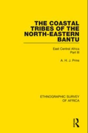 Coastal Tribes  of the North-Eastern Bantu (Pokomo, Nyika, Teita) af A. H. J. Prins