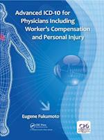 Advanced ICD-10 for Physicians Including Worker's Compensation and Personal Injury