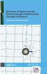 Structure of Space and the Submicroscopic Deterministic Concept of Physics