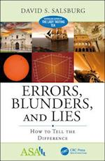 Errors, Blunders, and Lies (ASA CRC Series on Statistical Reasoning in Science and Society)