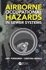 Airborne Occupational Hazards in Sewer Systems af Amy Forsgren, Kristina Brinck