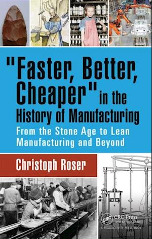 'Faster, Better, Cheaper' in the History of Manufacturing