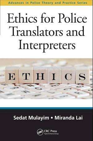 Ethics for Police Translators and Interpreters af Sedat Mulayim, Miranda Lai