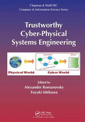 Trustworthy Cyber-Physical Systems Engineering