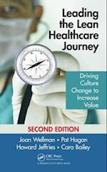 Leading the Lean Healthcare Journey af Pat Hagan, Howard Jeffries, Joan Wellman