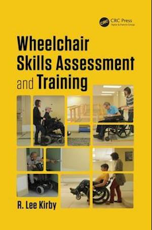 Wheelchair Skills Assessment and Training af R. Lee Kirby